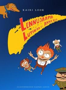"""Tänavu pälvis hea lasteraamatu tiitli ka suurematele lastele mõeldud Kairi Looki """"Lennujaama lutikad ei anna alla""""."""